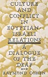 img - for Culture and Conflict in Egyptian-Israeli Relations: A Dialogue of the Deaf book / textbook / text book