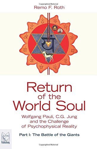 Return of the World Soul: Wolfgang Pauli, C.G. Jung and the Challenge of Psychophysical Reality pdf epub