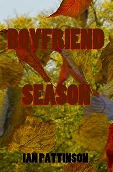 Spinneyhead Shorts 1: Boyfriend Season by [Pattinson, Ian]