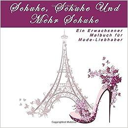 Schuhe Schuhe Und Mehr Schuhe Ein Erwachsener Malbuch Fur Mode