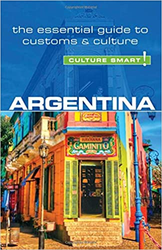 Argentina - Culture Smart!: The Essential Guide to Customs ...