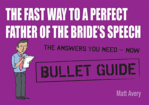 The Fast Way to a Perfect Father of the Bride's Speech (Bullet Guides) by Hodder & Stoughton