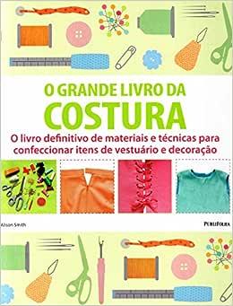 O Grande Livro Da Costura   Amazon.com.br