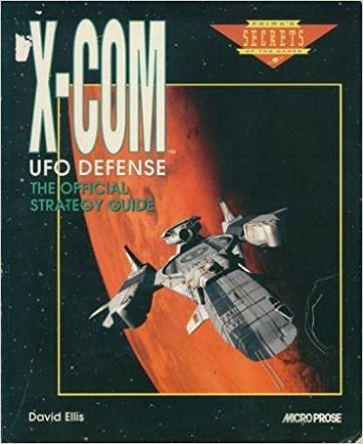 X-COM UFO Defense: The Official Strategy Guide (Prima's Secrets of the Games)