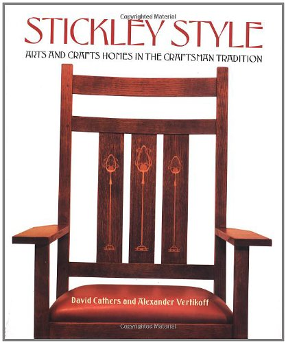 Stickley Style: Arts and Crafts Homes in the Craftsman - Style Arts Crafts Furniture
