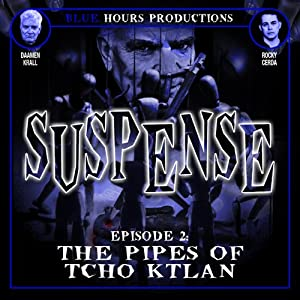 SUSPENSE, Episode 2: The Pipes of Tcho Ktlan Radio/TV Program