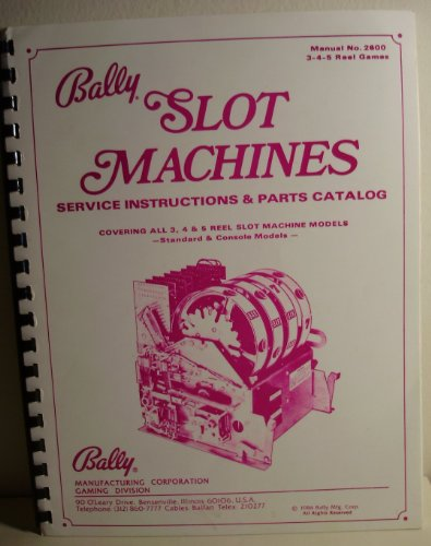 Bally Slot Machines Manual No. 2600, Service Instructions & Parts Catalog ()