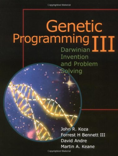Genetic Programming III: Darwinian Invention and Problem Solving (Vol 3) by Brand: Morgan Kaufmann