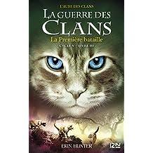 La guerre des Clans, cycle V - tome 03 : La Première Bataille (French Edition)
