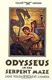 Odysseus in the Serpent Maze, Jane Yolen and Robert J. Harris, 0060287349