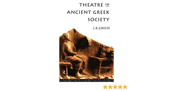 Amazon.com: Theatre in Ancient Greek Society (9780415143592 ...