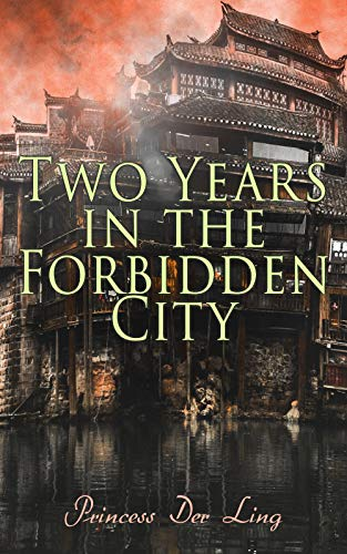 Two Years in the Forbidden City: Memoirs from the Manchu Court