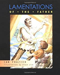 lamentations of the father essays book by ian frazier lamentations of the father essays