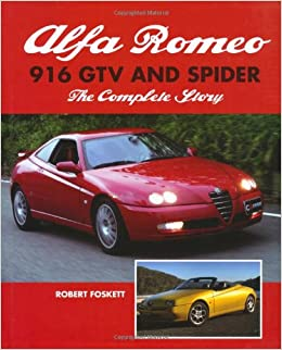 Alfa Romeo 916 Gtv And Spider: The Complete Story por Robert Foskett epub