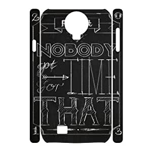 WEUKK Ain't Nobody Got Time For That Samsung Galaxy S4 I9500 3D shell case, custom phone case for Samsung Galaxy S4 I9500 Ain't Nobody Got Time For That, custom Ain't Nobody Got Time For That cover case