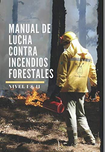 Manual de Lucha contra Incendios Forestales Nivel Básico e Intermedio (Serie Freelance 4.0)  [Barranco Reyes, Jesús] (Tapa Blanda)
