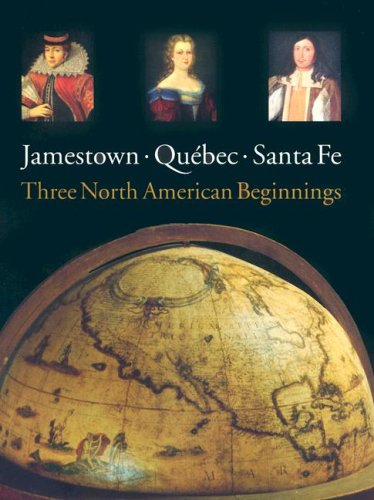 Jamestown, Quebec, Santa Fe: Three North American Beginnings