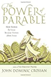 The Power of Parable, John Dominic Crossan, 0061875708