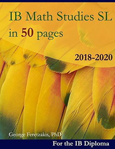 IB Math Studies in 50 pages: 2018-2020 George Feretzakis