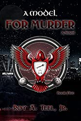 A Model for Murder: A Suspense-Thriller In The Iron Eagle Series Book Five
