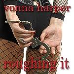 Roughing It | Vonna Harper
