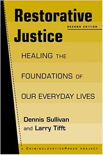 restorative justice healing the foundations of our everyday life restorative justice healing the foundations of our everyday life 2nd edition 2nd revised edition edition