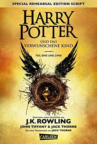 Harry Potter  Harry Potter Und Das Verwunschene Kind  Teil Eins Und Zwei  Special Rehearsal Edition Script  German Edition Of Harry Potter And The Cursed Child