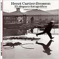 Biblioteca Ilustrada. Henri Cartier-Bresson: El disparo