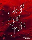 A House Full of Music: Strategien in Musik und Kunst