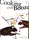 Cooking with Booze, Ryan Jennings and David Steele, 155285762X