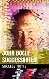 img - for John Bogle SUCCESSNotes: The Intelligent Investor, The Little Book of Common Sense Investing, And A Random Walk Down Wall Street book / textbook / text book