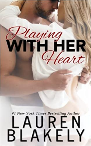 Playing With Her Heart by Lauren Blakely