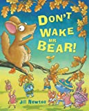 Don't Wake Mr Bear!, Jill Newton, 1405249668