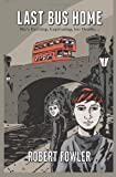 Last Bus Home, Robert Fowler, 1494307901