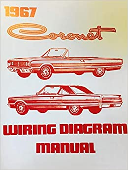 1967 dodge coronet factory electrical wiring diagrams & schematics  paperback – 2009
