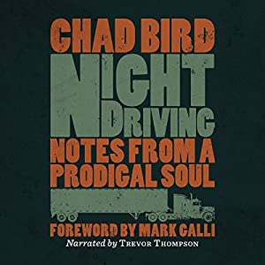 Night Driving: Notes from a Prodigal Soul Audiobook
