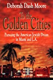 To the Golden Cities, Deborah Dash Moore and Debra Catlin, 0029221110