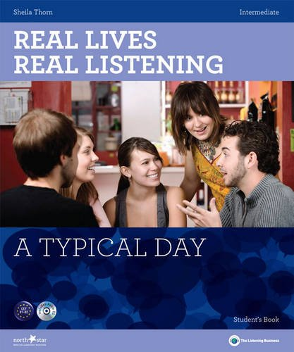 A Typical Day - Intermediate Student's Book + CD: B1-B2 (Real Lives Real Listening)