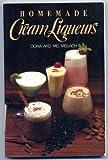 Homemade Cream Liqueurs, Dona Z. Meilach, 0809251205
