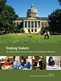 Studying Students : The Undergraduate Research Project at the University of Rochester, Foster, Nancy Fried and Gibbons, Susan, 0838984371