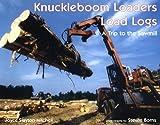 By Joyce Slayton-Mitchell Knuckleboom Loaders Load Logs [Hardcover]