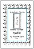 Symbolic Art Patterns, Renelle Lewis, 1463799616