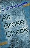 Air Brake Check