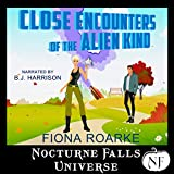 Close Encounters of the Alien Kind: A Nocturne Falls Universe Story