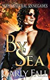 By Sea (A Paranormal Military Suspense Romance) (Supernatural Renegades Book 1)