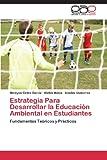 Estrategia para Desarrollar la Educación Ambiental en Estudiantes, Cintra García Nereysis and Matos Walbis, 3846578207