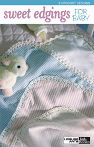 Blanket Edging Crochet Baby (Sweet Edgings for Baby)
