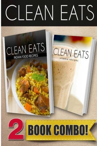 Download indian food recipes and vitamix recipes 2 book combo download indian food recipes and vitamix recipes 2 book combo clean eats book pdf audio idhl1oy5c forumfinder Images