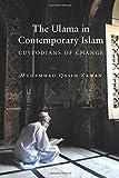 The Ulama in Contemporary Islam: Custodians of Change (Princeton Studies in Muslim Politics)
