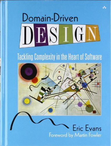 Domain Driven Design Tackling Complexity in the Heart of Software by Evans, Eric [Addison Wesley,2003] (Hardcover)